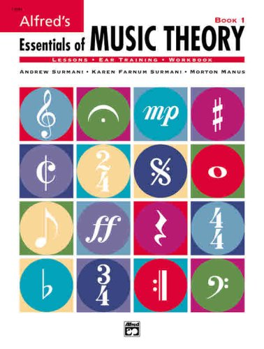 Essentials of Music Theory, Book 1, Andrew Surmani, Karen Farnum Surmani, Morton Manus