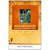 Agrarianism and the Good Society: Land, Culture, Conflict, and Hope (Culture of the Land)