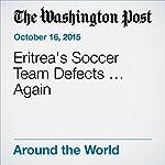 Eritrea's Soccer Team Defects … Again   Adam Taylor
