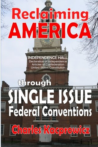 Reclaiming America: through Single Issue Federal Conventions PDF