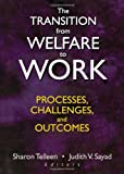 img - for The Transition from Welfare to Work: Processes, Challenges, and Outcomes book / textbook / text book