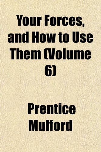 Your Forces, and How to Use Them (Volume 6)
