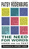 The Need for Words: Voice and the Text (0878300511) by Rodenburg, Patsy