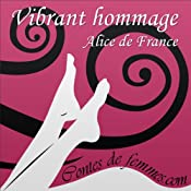 Vibrant hommage (Contes de Femmes) | Alice de France
