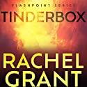 Tinderbox Audiobook by Rachel Grant Narrated by Greg Tremblay