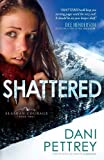 Shattered (Alaskan Courage) (Volume 2)