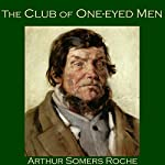 The Club of One-Eyed Men | Arthur Somers Roche