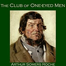 The Club of One-Eyed Men (       UNABRIDGED) by Arthur Somers Roche Narrated by Cathy Dobson