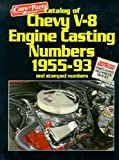 Catalog of Chevy V-8 Engine Casting Numbers, 1955-93, and Stamped Numbers (Cars & Parts Magazine Matching Numbers Series)