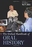 The Oxford Handbook of Oral History (Oxford Handbooks in History)