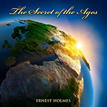 The Secret of the Ages Audiobook by Ernest Holmes Narrated by Jim Wentland