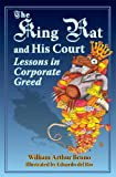 img - for The King Rat and His Court: Lessons in Corporate Greed book / textbook / text book
