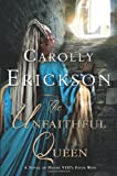 The Unfaithful Queen: A Novel of Henry VIII's Fifth Wife (031259691X) by Erickson, Carolly
