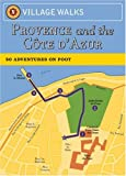 Village Walks: Provence: 50 Adventures on Foot (City Walks) (0811856887) by Brennan, Georgeanne
