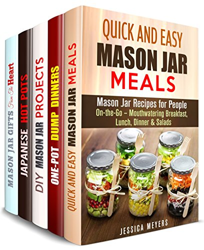 Pots and Jars Box Set (5 in 1): Great Mason Jar Meals and Projects, One Pot Recipes to Release Your Creative Side (Mason Jar & One Pot Recipes) by Jessica Meyers, Emma Melton, Sarah Benson, Miyuki Yoko, Olivia Henson