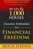 My Life & 1,000 Houses: Failing Forward to Financial Freedom