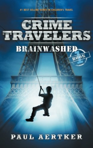 Brainwashed: Crime Travelers Spy School Mystery Series Book 1