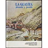 La Guayra: Presente y Pasado