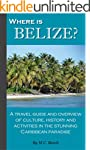 Where is Belize?: A travel guide and...