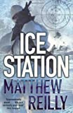 Matthew Reilly Ice Station (The Scarecrow Series)