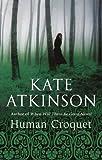 Human Croquet (055299619X) by Kate Atkinson