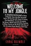 Welcome to My Jungle: An Unauthorized Account of How a Regular Guy Like Me Survived Years of Touring with Guns N' Roses, Pet Wallabies, Crazed Groupies, Axl Rose's Moth Extermination System, and Other Perils on the Road with One of the Greatest Rock Bands of All Time