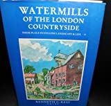 img - for Watermills of the London Countryside: Their Place in English Landscape & Life - II (Volume 2) book / textbook / text book