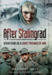 After Stalingrad: Seven Years as a So...