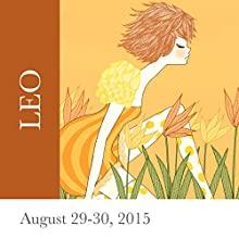 Leo: August 29-30, 2015  by Tali Edut, Ophira Edut Narrated by Lesa Wilson