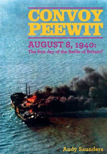 Convoy Peewit: August 8th, 1940: The First Day of the Battle of Britain? PDF