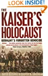 The Kaiser's Holocaust: Germany's For...