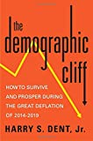 img - for The Demographic Cliff: How to Survive and Prosper During the Great Deflation of 2014-2019 book / textbook / text book