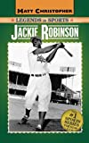 Jackie Robinson: Legends in Sports (Matt Christopher Legends in Sports) (031610826X) by Christopher, Matt