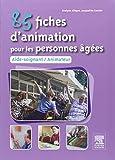 echange, troc Evelyne Allègre, Jacqueline Gassier - 85 fiches d'animation pour les personnes âgées : Aide-soignant, animateur