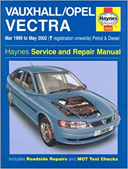 Vauxhall/Opel Vectra Service and Repair Manual: March 1999 to May 2002