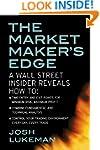 The Market Maker's Edge:  A Wall Stre...