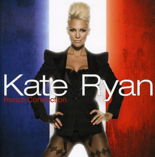 Kate Ryan - French Connection - Zortam Music