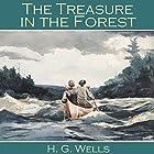 The Treasure in the Forest Hörbuch von H. G. Wells Gesprochen von: Cathy Dobson