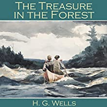 The Treasure in the Forest Audiobook by H. G. Wells Narrated by Cathy Dobson
