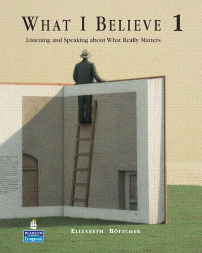 What I Believe 1: Listening and Speaking about What Really Matters (Student Book and Audio CDs)