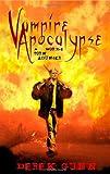 Derek Gunn Vampire Apocalypse: A World Torn Asunder