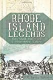 Rhode Island Legends:: Haunted Hallows & Monsters' Lairs