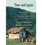 img - for [ Time and Again: God's Sovereignty in the Lives of Two Bible Translators in the Philippines[ TIME AND AGAIN: GOD'S SOVEREIGNTY IN THE LIVES OF TWO BIBLE TRANSLATORS IN THE PHILIPPINES ] By Elkins Phd, Richard E. ( Author )Nov-23-2011 Paperback book / textbook / text book
