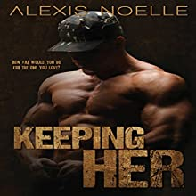 Keeping Her Audiobook by Alexis Noelle Narrated by Satauna Howery