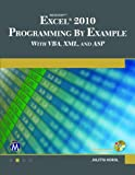 Microsoft  EXCEL 2010 Programming By Example with VBA, XML, and ASP (English Edition)