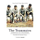 The Teammates: A Portrait of a Friendship ~ David Halberstam