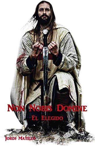 Non Nobis Domine, el elegido: Tercera edición