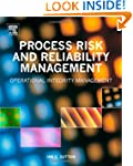 Process Risk and Reliability Manageme...