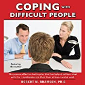 Coping With Difficult People In Business And In Life | [Robert Bramson]