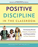 img - for Positive Discipline in the Classroom: Developing Mutual Respect, Cooperation, and Responsibility in Your Classroom (Positive Discipline Library) book / textbook / text book